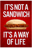 It's Not a Sandwich...It's a Way of Life Prints