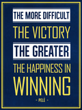 The More Difficult the Victory, The Greater the Happiness in Winning Plakater