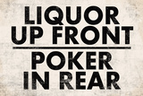 Liquor Up Front Poker In Rear Distressed Bar Prints