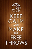 Keep Calm and Make the Free Throws Plakater