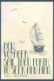 Now, Voyager, Sail Thou Forth, To Seek and Find Plakat