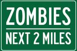 Zombies Next 2 Miles Print