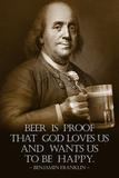 Benjamin Franklin Beer is Proof God Loves Us Plakater