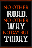 No Day But Today Posters