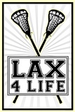 Lax 4 Life Lacrosse Sports Prints