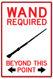 Wand Required Past This Point Posters