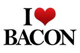 I Heart Love Bacon Funny Posters