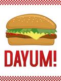 Dayum! Cheeseburger Posters