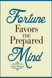 Fortune Favors the Prepared Mind Louis Pasteur Quote Prints