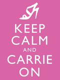 Keep Calm and Carrie On Prints