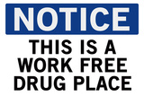 Work Free Drug Place Prints