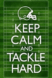 Keep Calm and Tackle Hard Football Plakater
