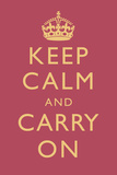 Keep Calm and Carry On Rose Pink Posters