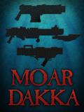 Moar Dakka Guns Posters