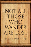 Tolkien Not All Those Who Wander are Lost Literature Plakat