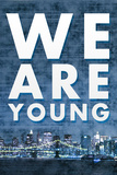 We Are Young Skyline Music Prints
