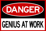 Danger Genius At Work Poster