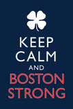Keep Calm and Boston Strong Photo