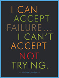 I Can Accept Failure… I Can't Accept Not Trying Poster