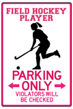 Field Hockey Player Parking Only Prints