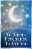 To Sleep Perchance To Dream Print
