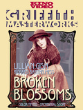 Broken Blossoms or The Yellow Man and the Girl Movie Lillian Gish Posters