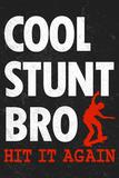 Cool Stunt Bro Skateboarding Poster Prints