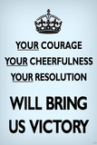 Your Courage Will Bring Us Victory (Motivational, Faded Pale Blue) Prints