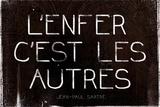 L'Enfer C'Est Les Autres Jean-Paul Sartre Quote Prints