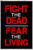 Fight the Dead Fear the Living Prints