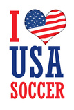 I Love USA Soccer (World Cup) Sports Posters