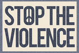 Stop the Violence Posters