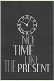 No Time Like The Present Poster