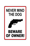 Never Mind the Dog Beware of Owner Prints