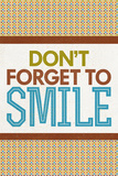 Don't Forget To Smile Prints