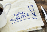 Think Positive - Motivational Slogan on a Napkin with a Cup of Coffee Posters by  PixelsAway