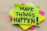 Make Things Happen Motivational Reminder - Handwriting on a Green Sticky Note Posters by  PixelsAway