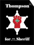 Hunter S. Thompson For Sheriff Poster Print