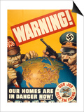 Warning. Our Homes are in Danger Now. WWII Poster, 1942 Poster
