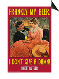 Frankly My Beer, I Don't Give a Damn Posters