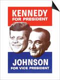 Kennedy for President; Johnson for Vice President Print