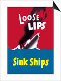 Loose Lips Sink Ships Prints