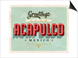 Vintage Touristic Greeting Card - Acapulco, Mexico Posters by Real Callahan