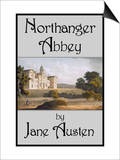 Northanger Abbey Prints by Jane Austen