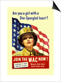 Are You a Girl with a Star Spangled Heart Join the Wac Now! Posters by Bradshaw Crandell