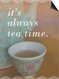 It's Always Tea Time Posters af Cindy Miller Hopkins