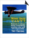 Who Said Can't - Try Trying - Airplane Flying Poster Posters by  Lantern Press