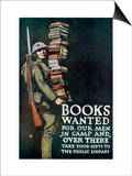 Books Wanted for Our Men In Camp and Over There Prints by Charles Buckles Falls
