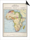 Map of Africa Which Illustrates the Travels of Livingstone Stanley and Cameron Prints