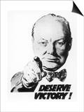 Winston Churchill Says We Deserve Victory! - Poster